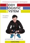BLS Body Logistic System. K. Matella